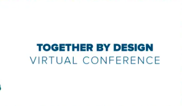 TOGETHER BY DESIGN Virtual Conference